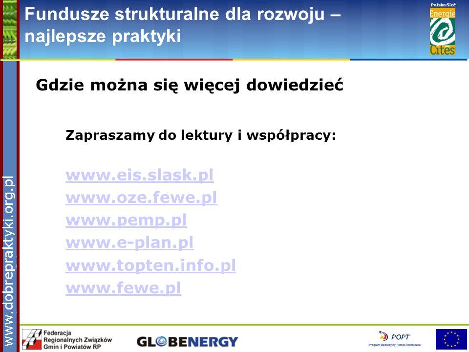 www.pnec.org.pl Polska Sieć www.dobrepraktyki.org.pl Fundusze strukturalne dla rozwoju – najlepsze praktyki Gdzie można się więcej dowiedzieć Zaprasza