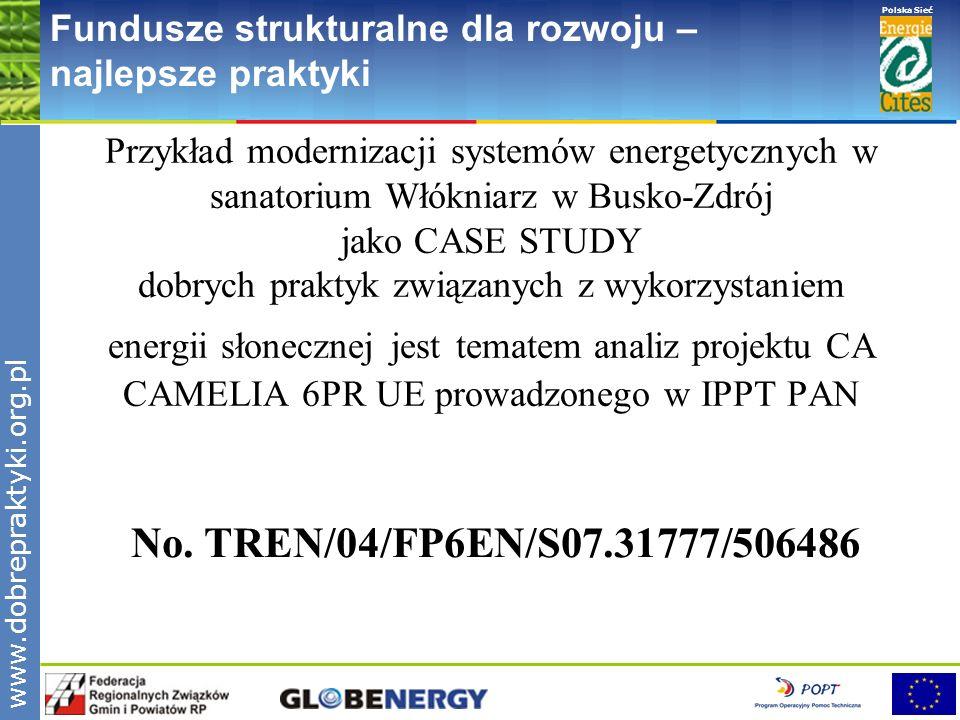 www.pnec.org.pl Polska Sieć www.dobrepraktyki.org.pl Fundusze strukturalne dla rozwoju – najlepsze praktyki Przykład modernizacji systemów energetyczn