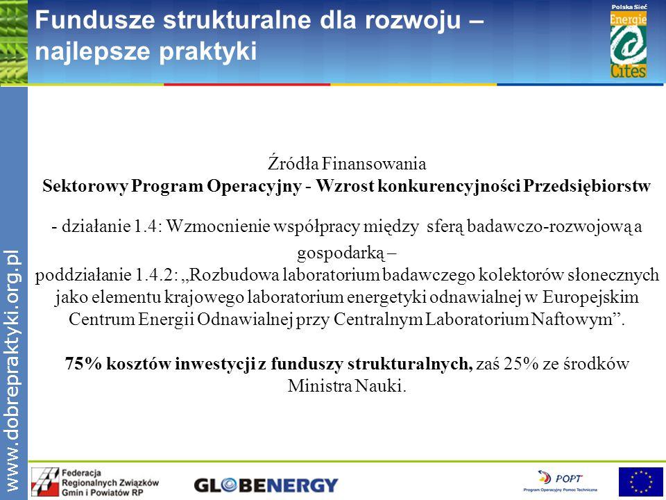 www.pnec.org.pl Polska Sieć www.dobrepraktyki.org.pl Fundusze strukturalne dla rozwoju – najlepsze praktyki Źródła Finansowania Sektorowy Program Oper