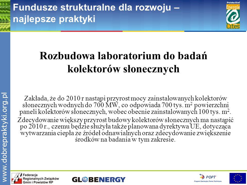 www.pnec.org.pl Polska Sieć www.dobrepraktyki.org.pl Fundusze strukturalne dla rozwoju – najlepsze praktyki Rozbudowa laboratorium do badań kolektorów