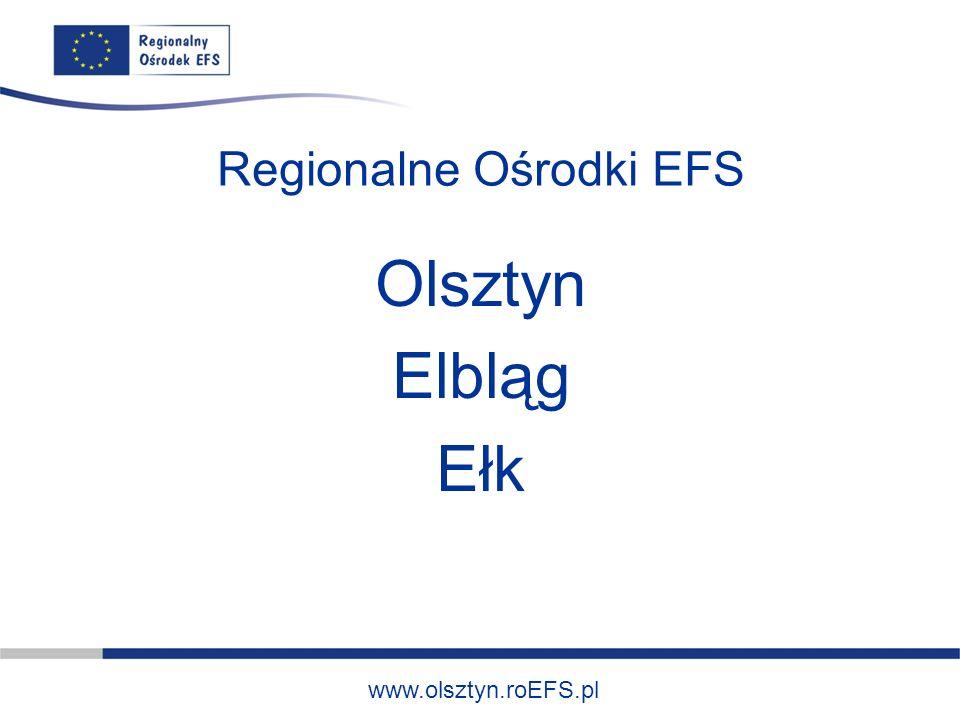Regionalny Ośrodek EFS w Olsztynie oraz Regionalny Ośrodek EFS w Elblągu prowadzone są przez Elbląskie Stowarzyszenie Wspierania Inicjatyw Pozarządowych w Elblągu Szkolenie współfinansowane ze środków Unii Europejskiej w ramach Europejskiego Funduszu Społecznego
