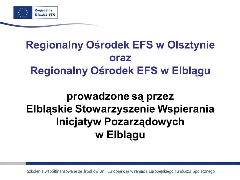 Regionalny Ośrodek EFS w Olsztynie oraz Regionalny Ośrodek EFS w Elblągu prowadzone są przez Elbląskie Stowarzyszenie Wspierania Inicjatyw Pozarządowy