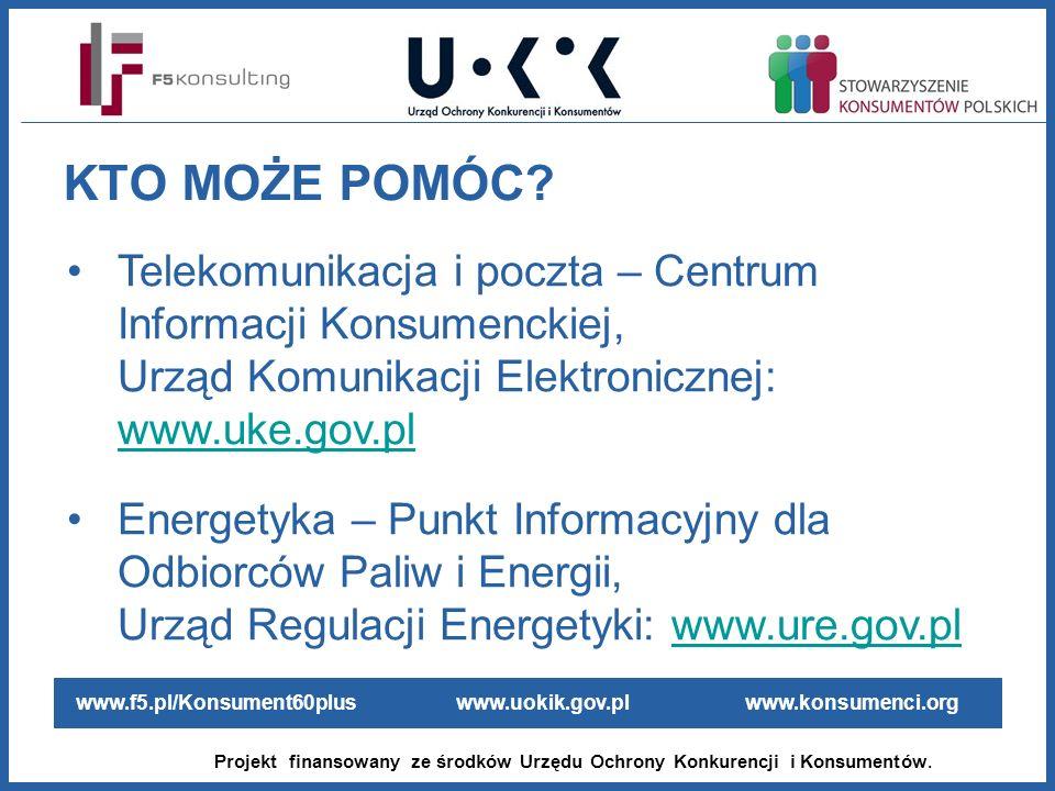 www.f5.pl/Konsument60plus www.uokik.gov.pl www.konsumenci.org Projekt finansowany ze środków Urzędu Ochrony Konkurencji i Konsumentów. Telekomunikacja