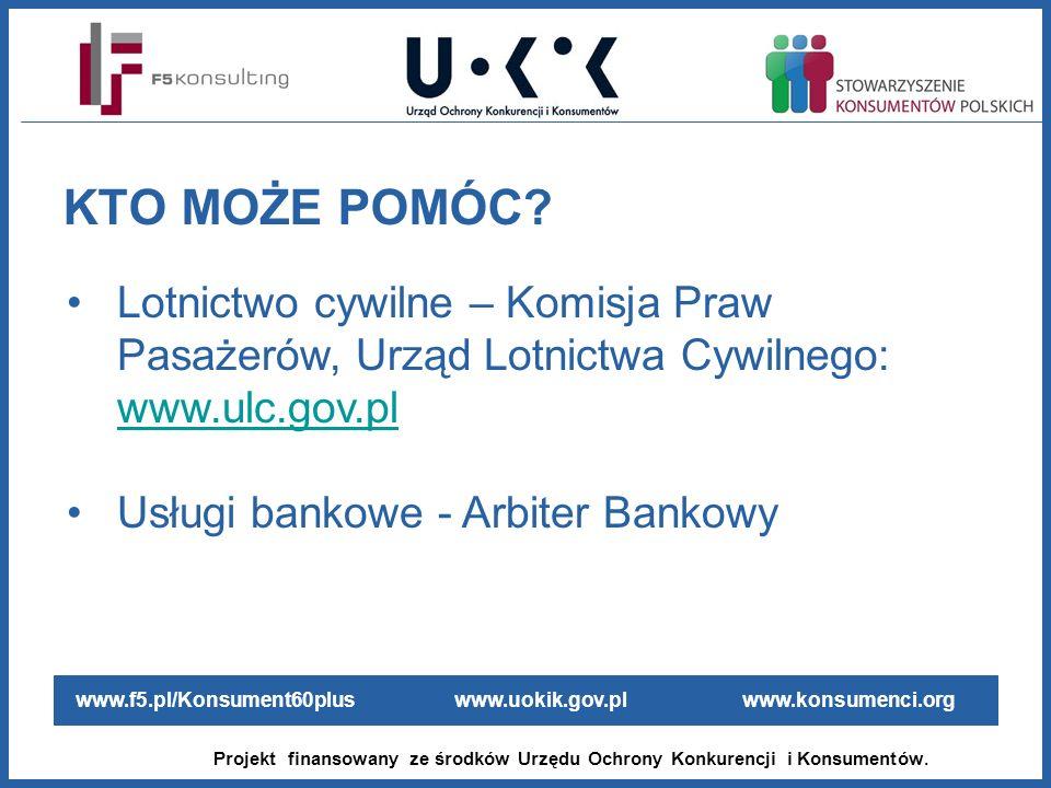 www.f5.pl/Konsument60plus www.uokik.gov.pl www.konsumenci.org Projekt finansowany ze środków Urzędu Ochrony Konkurencji i Konsumentów. Lotnictwo cywil
