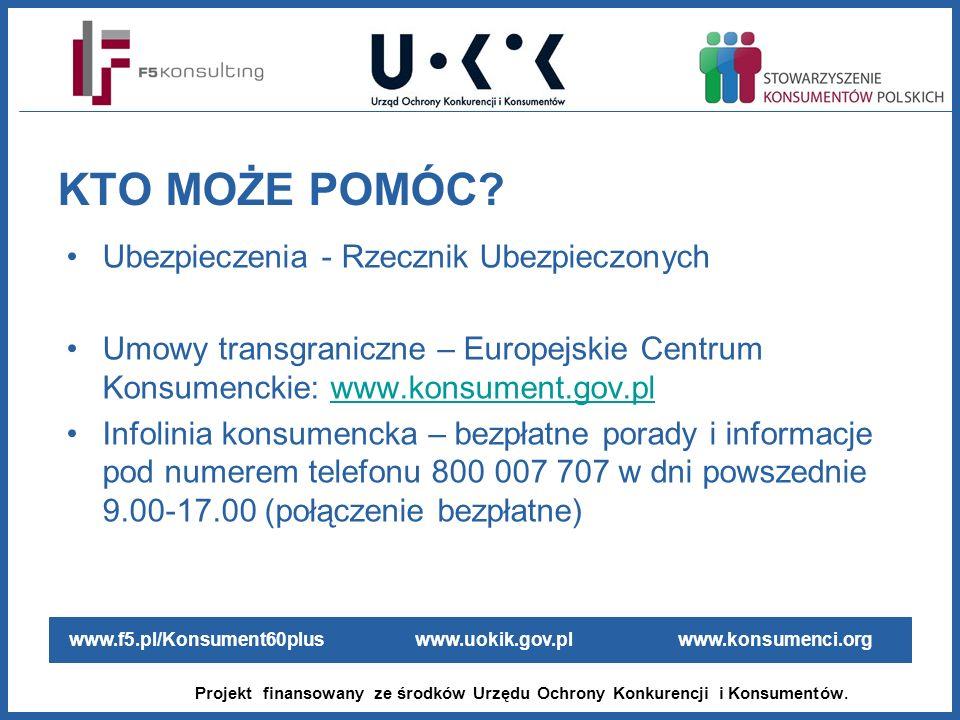 www.f5.pl/Konsument60plus www.uokik.gov.pl www.konsumenci.org Projekt finansowany ze środków Urzędu Ochrony Konkurencji i Konsumentów. Ubezpieczenia -