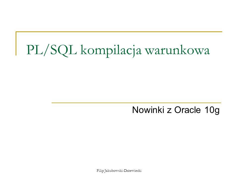 Filip Jakubowski-Drzewiecki Zalety kompilacji warunkowej Umożliwia włączenie kodu debagującego (np.