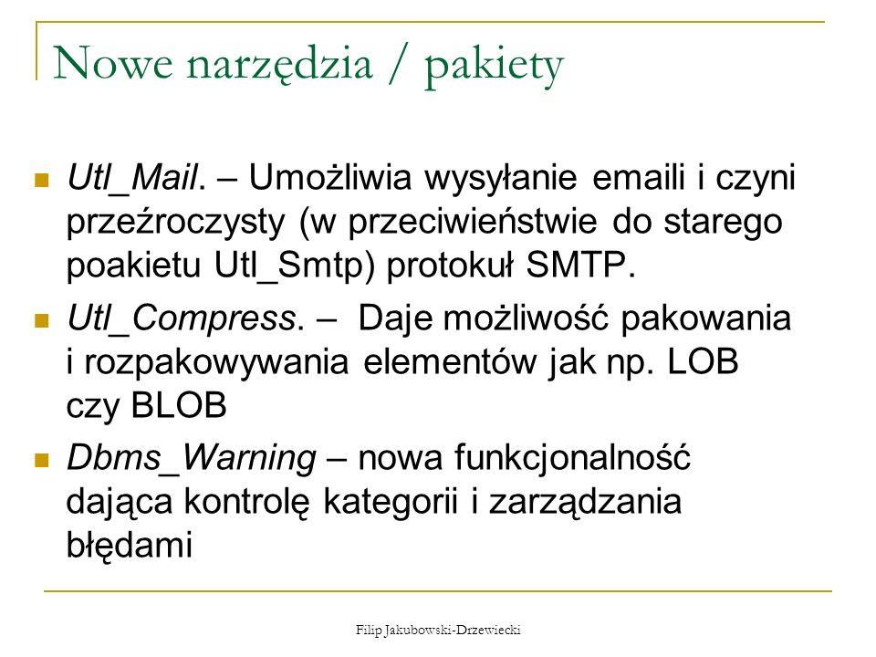 Filip Jakubowski-Drzewiecki Nowe narzędzia / pakiety Utl_Mail. – Umożliwia wysyłanie emaili i czyni przeźroczysty (w przeciwieństwie do starego poakie