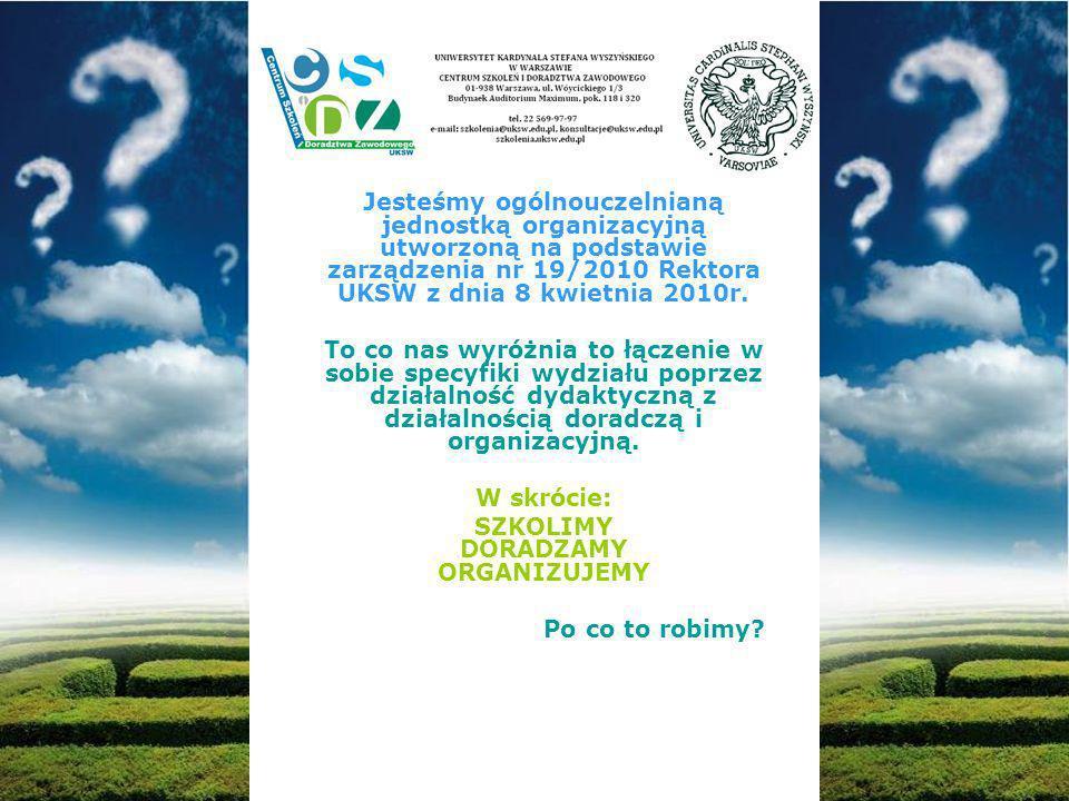 Jesteśmy ogólnouczelnianą jednostką organizacyjną utworzoną na podstawie zarządzenia nr 19/2010 Rektora UKSW z dnia 8 kwietnia 2010r.