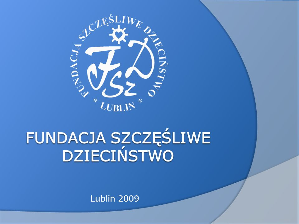 Fundacja Szczęśliwe Dzieciństwo ul.Jezuicka 4/9 20-113 Lublin Tel.