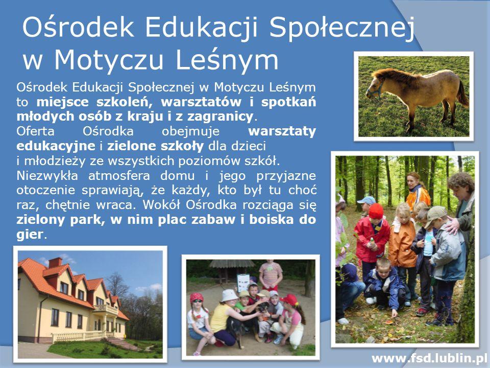 Ośrodek Edukacji Społecznej w Motyczu Leśnym Ośrodek Edukacji Społecznej w Motyczu Leśnym to miejsce szkoleń, warsztatów i spotkań młodych osób z kraj