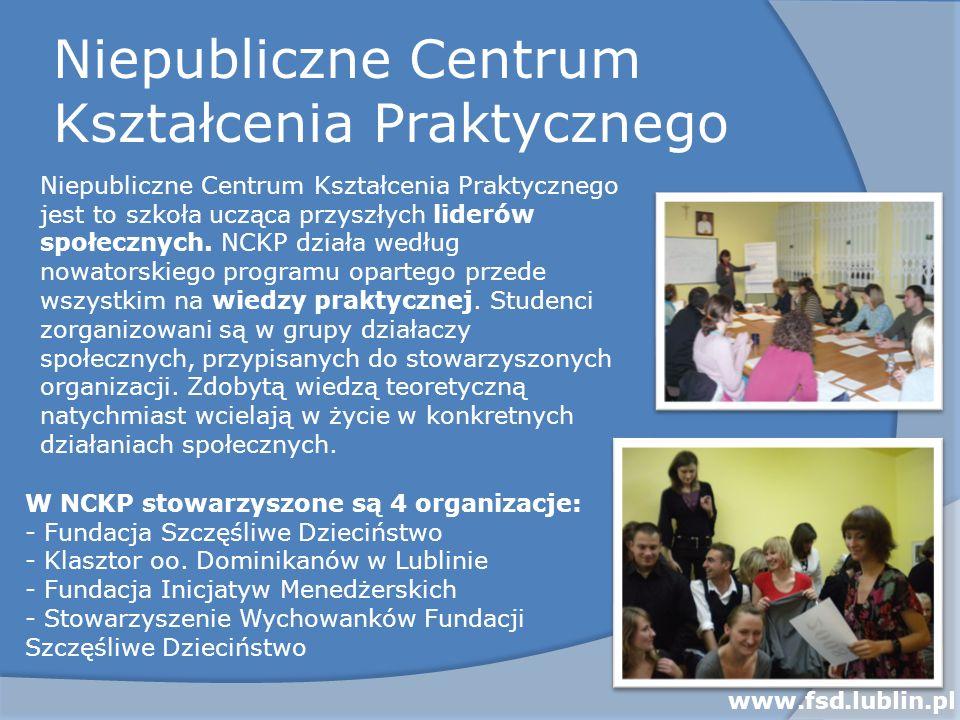 Niepubliczne Centrum Kształcenia Praktycznego Niepubliczne Centrum Kształcenia Praktycznego jest to szkoła ucząca przyszłych liderów społecznych. NCKP