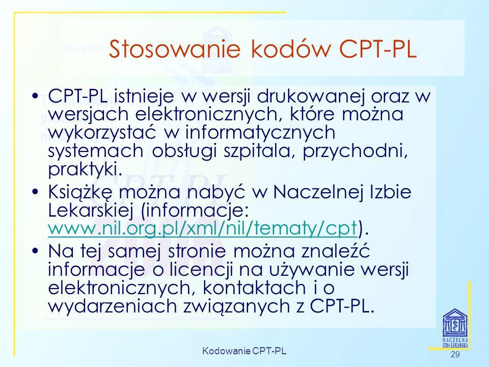 Kodowanie CPT-PL 29 Stosowanie kodów CPT-PL CPT-PL istnieje w wersji drukowanej oraz w wersjach elektronicznych, które można wykorzystać w informatycz