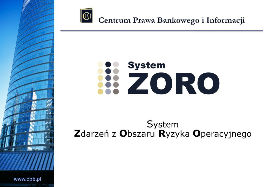 www.cpb.pl S ystem Z darzeń z O bszaru R yzyka O peracyjnego