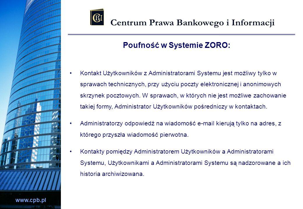 www.cpb.pl Kontakt Użytkowników z Administratorami Systemu jest możliwy tylko w sprawach technicznych, przy użyciu poczty elektronicznej i anonimowych