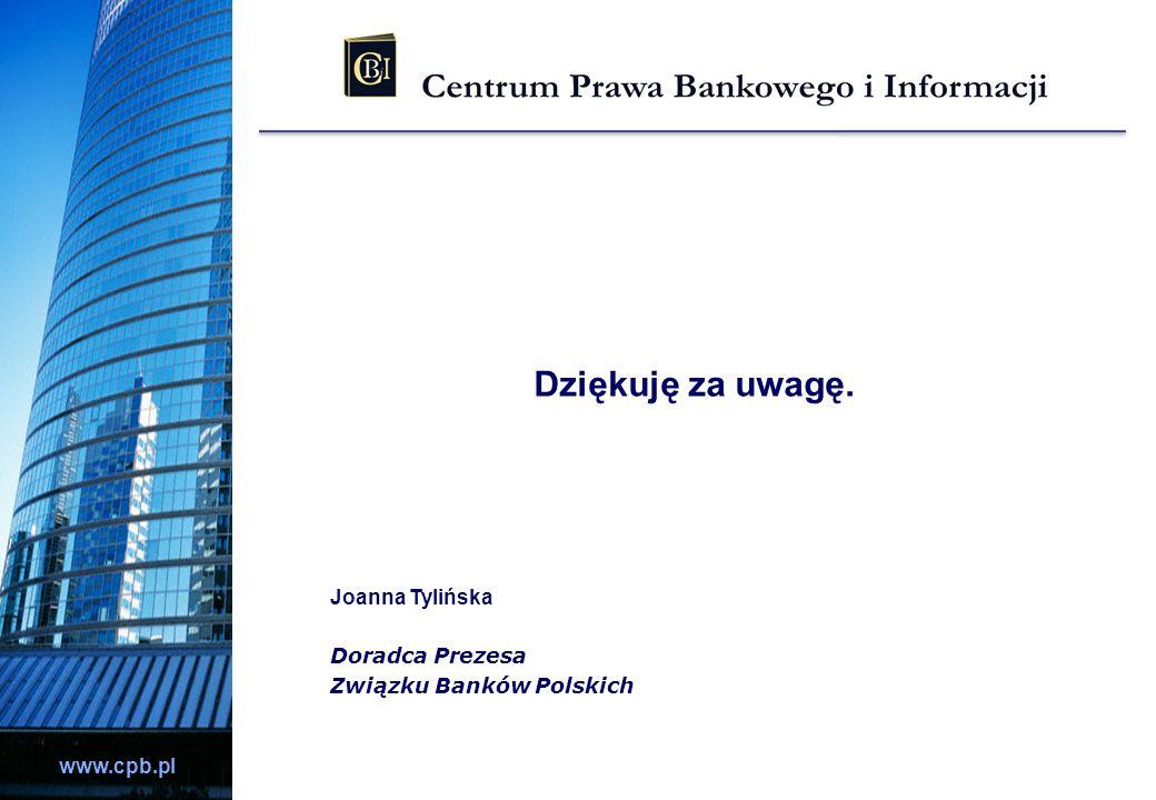 www.cpb.pl Dziękuję za uwagę. Joanna Tylińska Doradca Prezesa Związku Banków Polskich