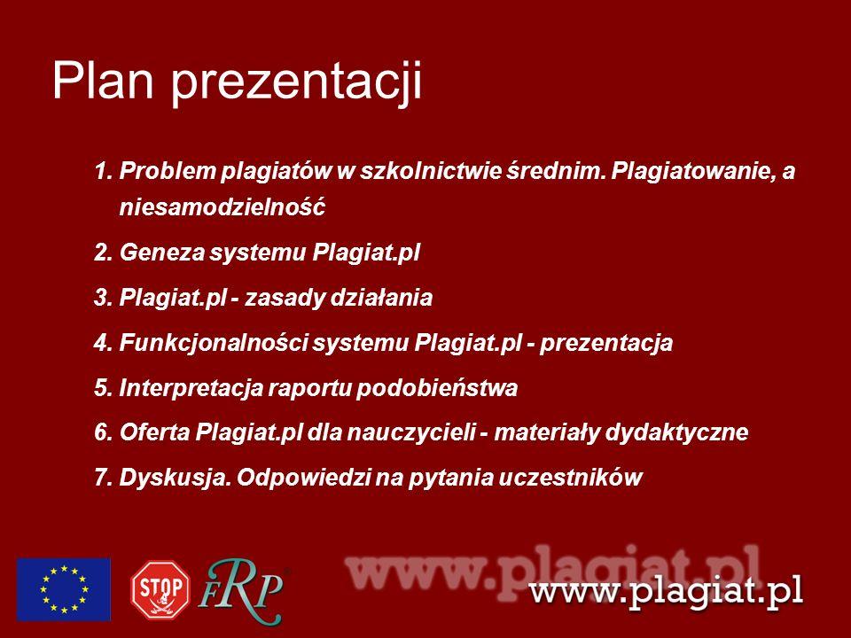 Plan prezentacji 1.Problem plagiatów w szkolnictwie średnim. Plagiatowanie, a niesamodzielność 2.Geneza systemu Plagiat.pl 3.Plagiat.pl - zasady dział