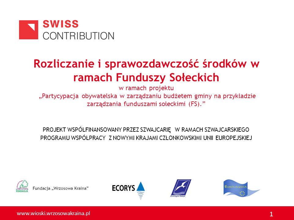 www.wioski.wrzosowakraina.pl 1 Rozliczanie i sprawozdawczość środków w ramach Funduszy Sołeckich w ramach projektu Partycypacja obywatelska w zarządza