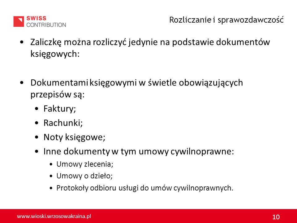 www.wioski.wrzosowakraina.pl 10 Zaliczkę można rozliczyć jedynie na podstawie dokumentów księgowych: Dokumentami księgowymi w świetle obowiązujących p