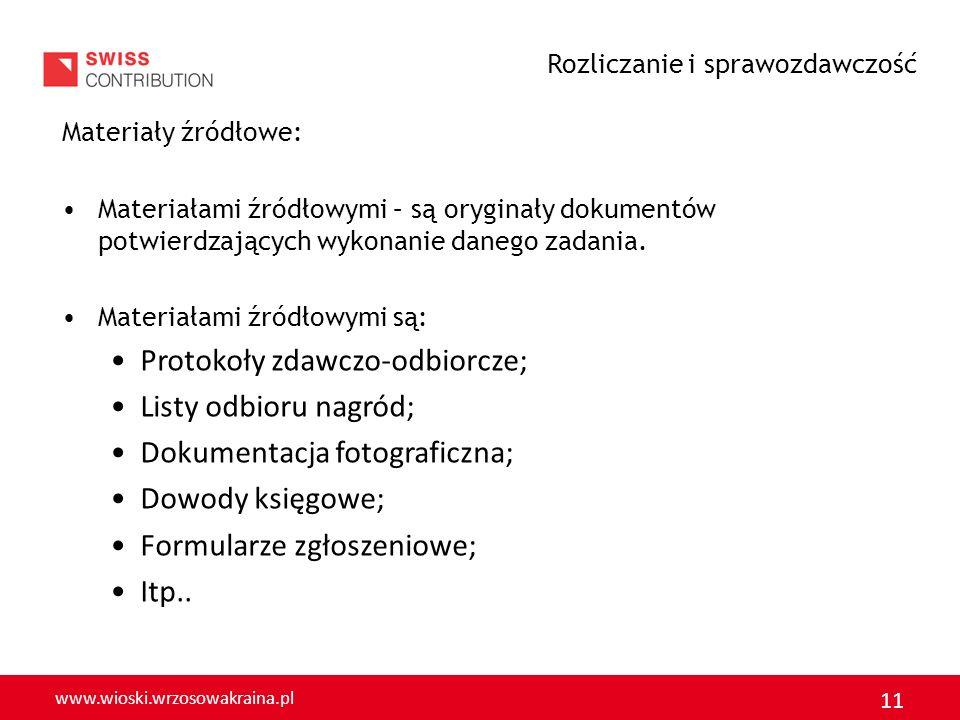 www.wioski.wrzosowakraina.pl 11 Materiały źródłowe: Materiałami źródłowymi – są oryginały dokumentów potwierdzających wykonanie danego zadania. Materi