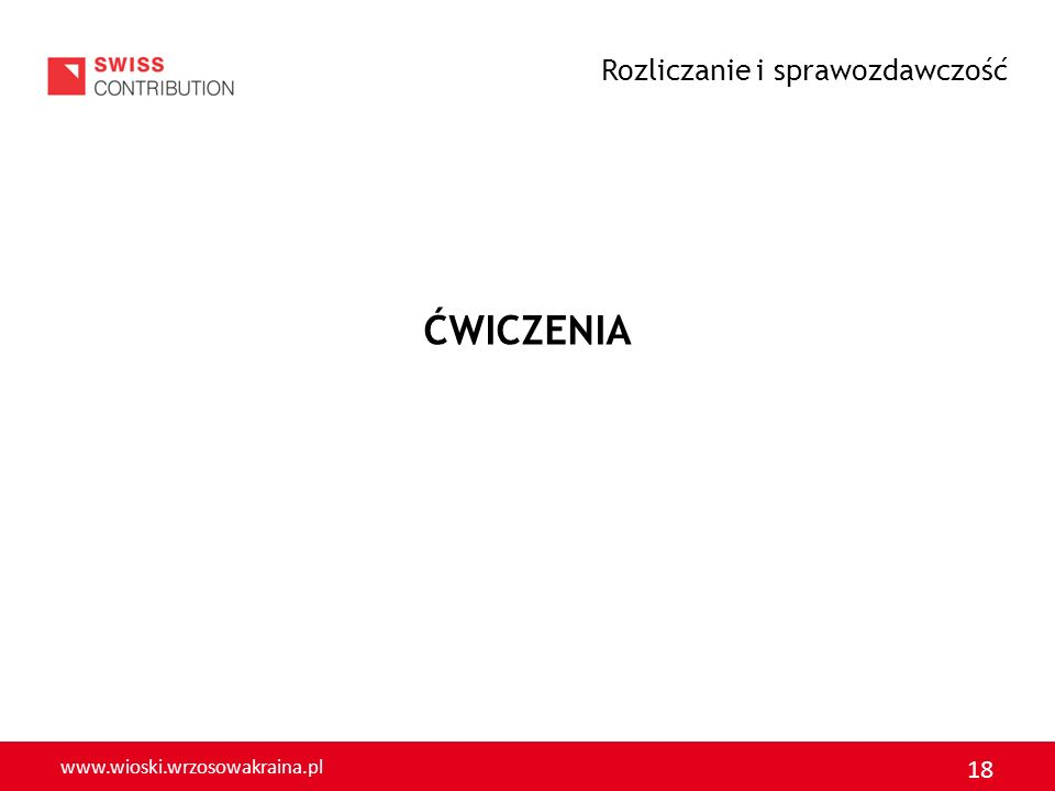 www.wioski.wrzosowakraina.pl 18 ĆWICZENIA Rozliczanie i sprawozdawczość