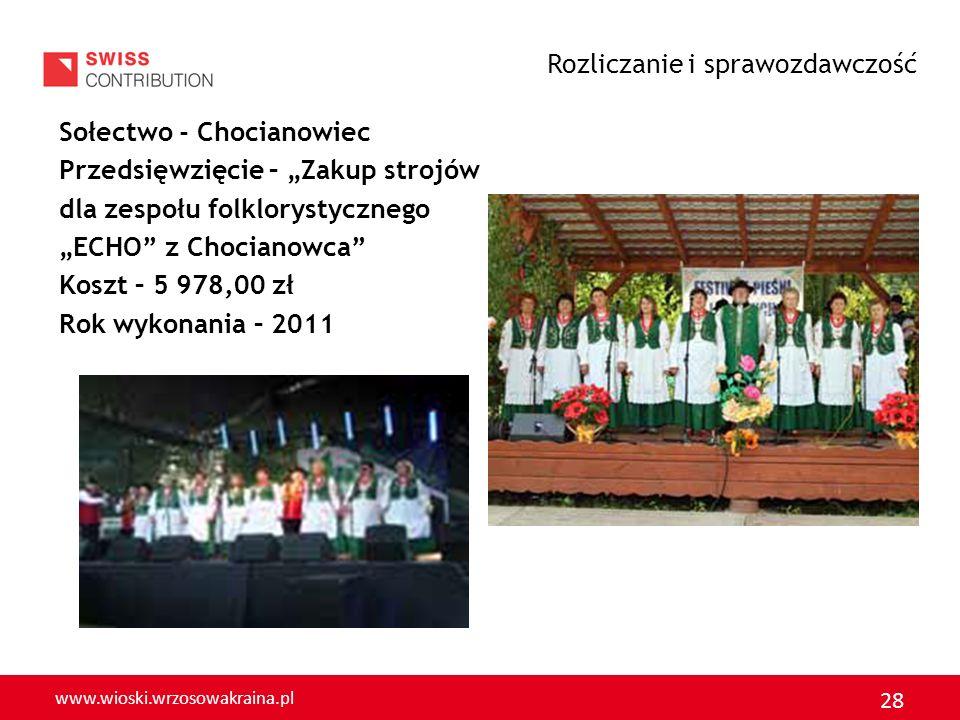 www.wioski.wrzosowakraina.pl 28 Sołectwo - Chocianowiec Przedsięwzięcie – Zakup strojów dla zespołu folklorystycznego ECHO z Chocianowca Koszt – 5 978