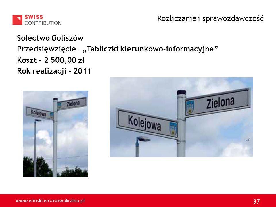 www.wioski.wrzosowakraina.pl 37 Sołectwo Goliszów Przedsięwzięcie – Tabliczki kierunkowo-informacyjne Koszt - 2 500,00 zł Rok realizacji - 2011 Rozlic