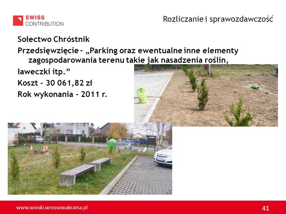 www.wioski.wrzosowakraina.pl 41 Sołectwo Chróstnik Przedsięwzięcie – Parking oraz ewentualne inne elementy zagospodarowania terenu takie jak nasadzeni