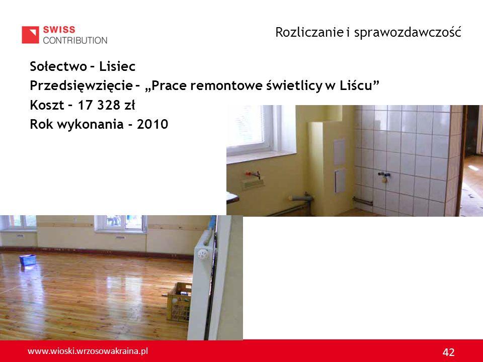 www.wioski.wrzosowakraina.pl 42 Sołectwo – Lisiec Przedsięwzięcie – Prace remontowe świetlicy w Liścu Koszt – 17 328 zł Rok wykonania - 2010 Rozliczan