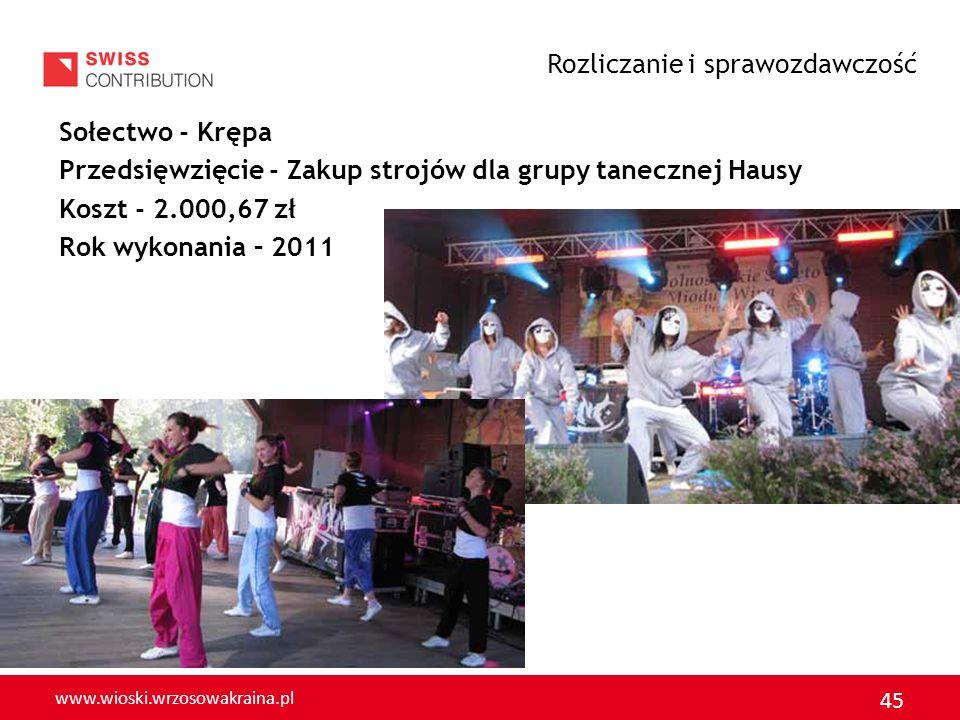 www.wioski.wrzosowakraina.pl 45 Sołectwo - Krępa Przedsięwzięcie - Zakup strojów dla grupy tanecznej Hausy Koszt - 2.000,67 zł Rok wykonania – 2011 Ro