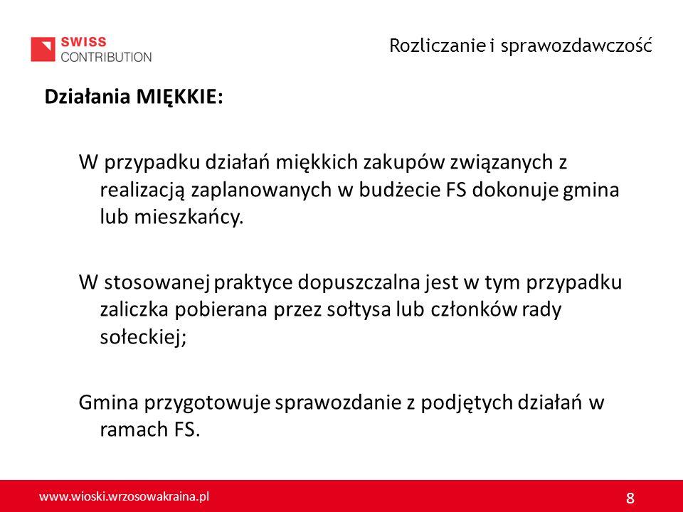 www.wioski.wrzosowakraina.pl 8 Działania MIĘKKIE: W przypadku działań miękkich zakupów związanych z realizacją zaplanowanych w budżecie FS dokonuje gm