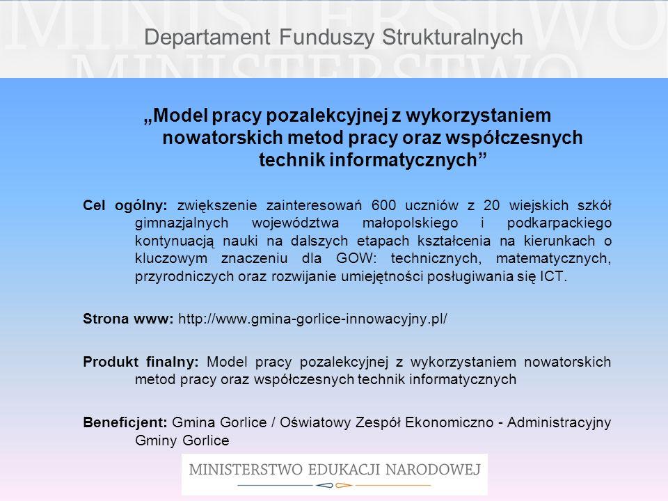 Departament Funduszy Strukturalnych Model pracy pozalekcyjnej z wykorzystaniem nowatorskich metod pracy oraz współczesnych technik informatycznych Cel