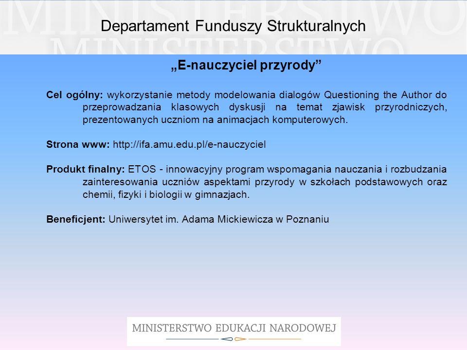 Departament Funduszy Strukturalnych E-nauczyciel przyrody Cel ogólny: wykorzystanie metody modelowania dialogów Questioning the Author do przeprowadza