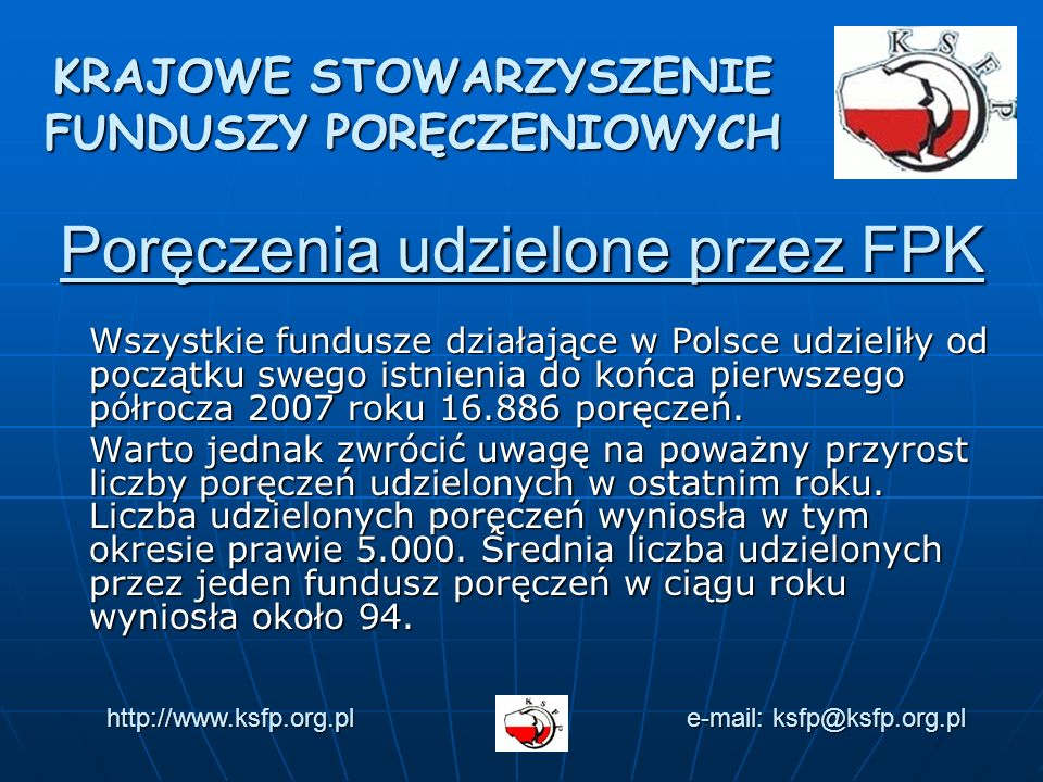 Poręczenia udzielone przez FPK Wszystkie fundusze działające w Polsce udzieliły od początku swego istnienia do końca pierwszego półrocza 2007 roku 16.886 poręczeń.