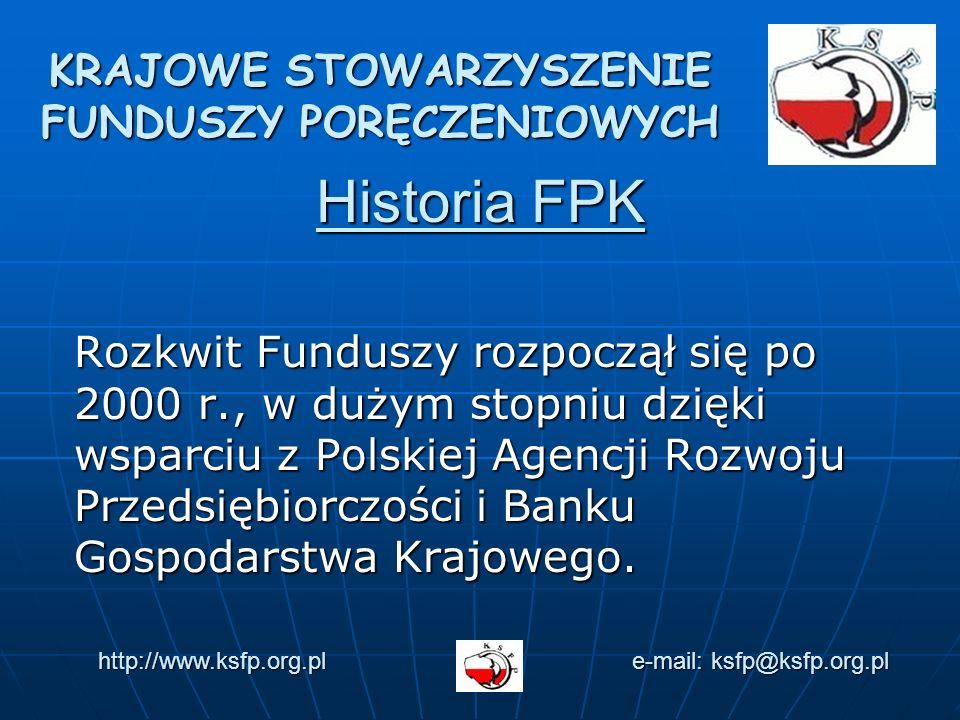 Historia FPK Rozkwit Funduszy rozpoczął się po 2000 r., w dużym stopniu dzięki wsparciu z Polskiej Agencji Rozwoju Przedsiębiorczości i Banku Gospodarstwa Krajowego.