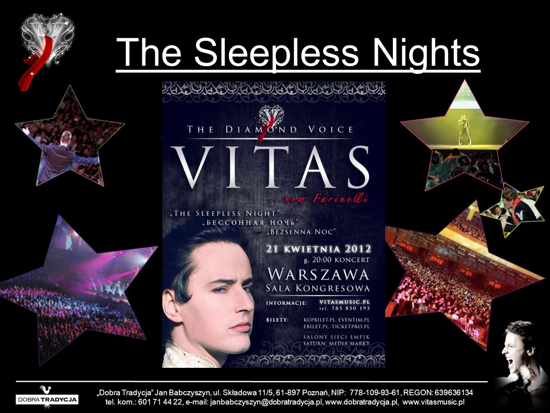 The Sleepless Nights Dobra Tradycja Jan Babczyszyn, ul. Składowa 11/5, 61-897 Poznań, NIP: 778-109-93-61, REGON: 639636134 tel. kom.: 601 71 44 22, e-