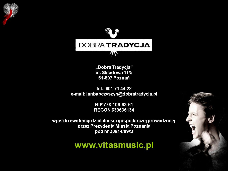 Dobra Tradycja ul. Składowa 11/5 61-897 Poznań tel.: 601 71 44 22 e-mail: janbabczyszyn@dobratradycja.pl NIP 778-109-93-61 REGON 639636134 wpis do ewi