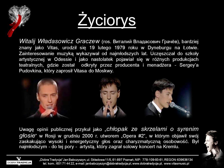 Życiorys Witalij Władasowicz Graczew (ros. Виталий Владасович Грачёв), bardziej znany jako Vitas, urodził sie ̨ 19 lutego 1979 roku w Dyneburgu na Łot