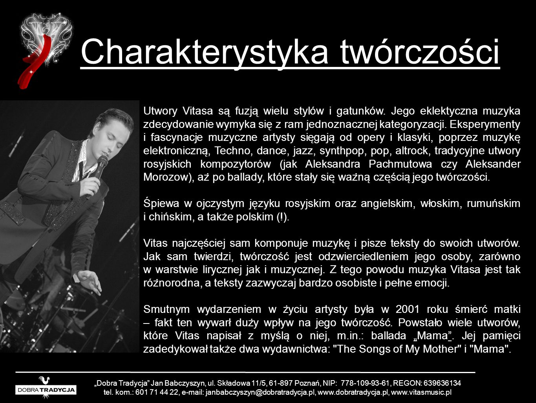 Charakterystyka twórczości Dobra Tradycja Jan Babczyszyn, ul. Składowa 11/5, 61-897 Poznań, NIP: 778-109-93-61, REGON: 639636134 tel. kom.: 601 71 44