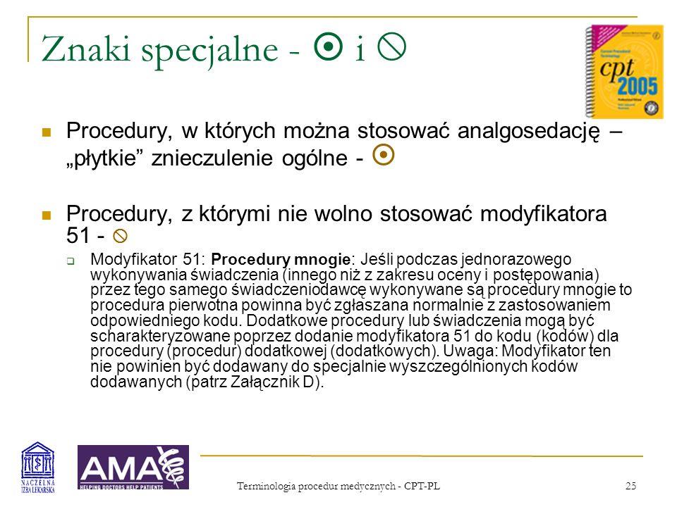 Terminologia procedur medycznych - CPT-PL 25 Znaki specjalne - i Procedury, w których można stosować analgosedację – płytkie znieczulenie ogólne - Pro