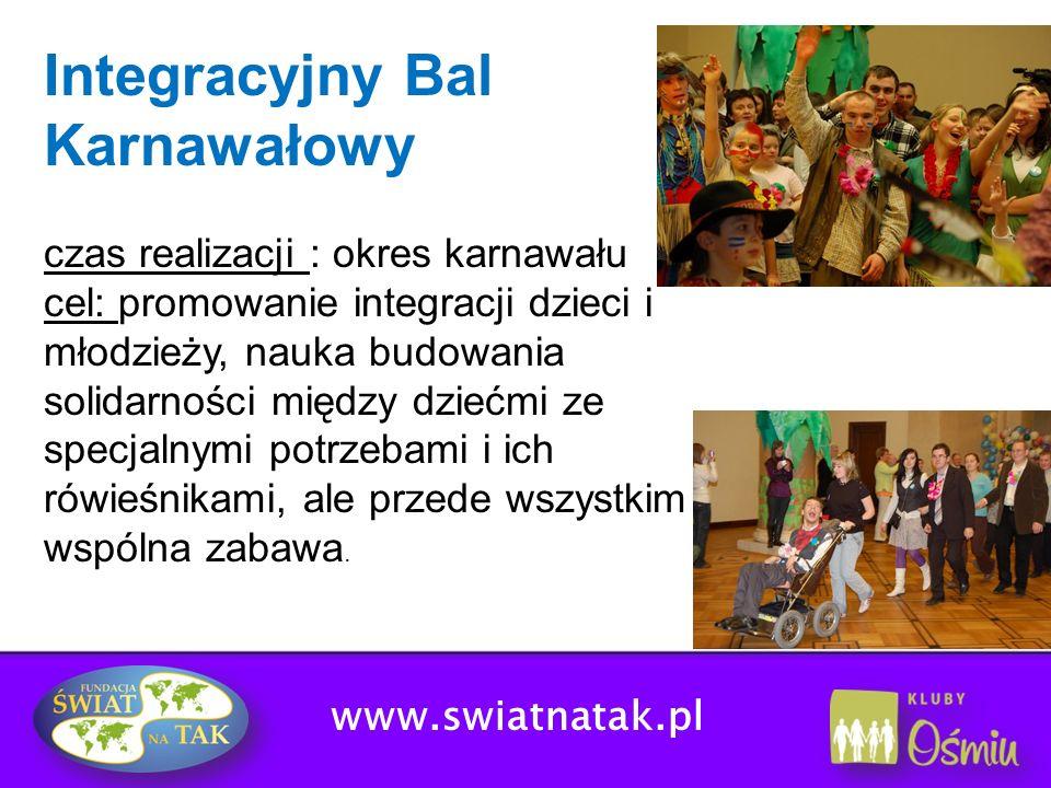 Integracyjny Bal Karnawałowy czas realizacji : okres karnawału cel: promowanie integracji dzieci i młodzieży, nauka budowania solidarności między dzie