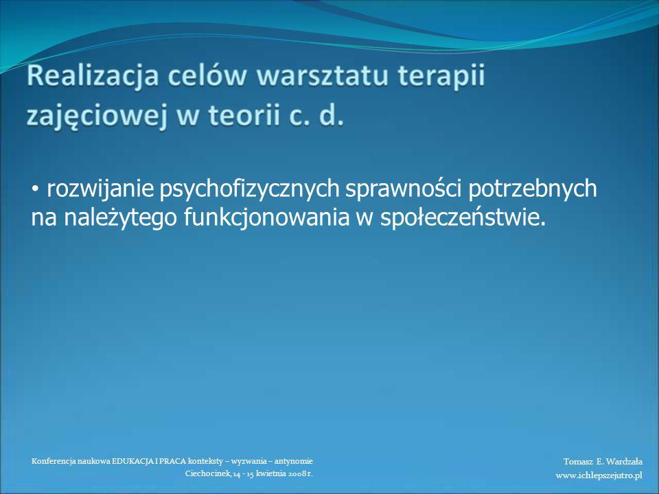 Konferencja naukowa EDUKACJA I PRACA konteksty – wyzwania – antynomie Ciechocinek, 14 - 15 kwietnia 2008 r. rozwijanie psychofizycznych sprawności pot