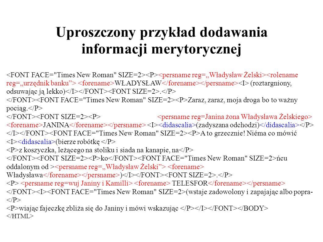 Tekst zakodowany (HTML) Dom otwarty Komedya w trzech aktach WŁADYSŁAW (roztargniony, odsuwając ją lekko).
