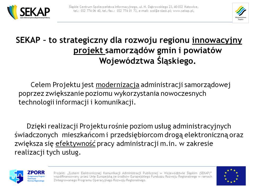 SEKAP – to strategiczny dla rozwoju regionu innowacyjny projekt samorządów gmin i powiatów Województwa Śląskiego. Projekt: System Elektronicznej Komun