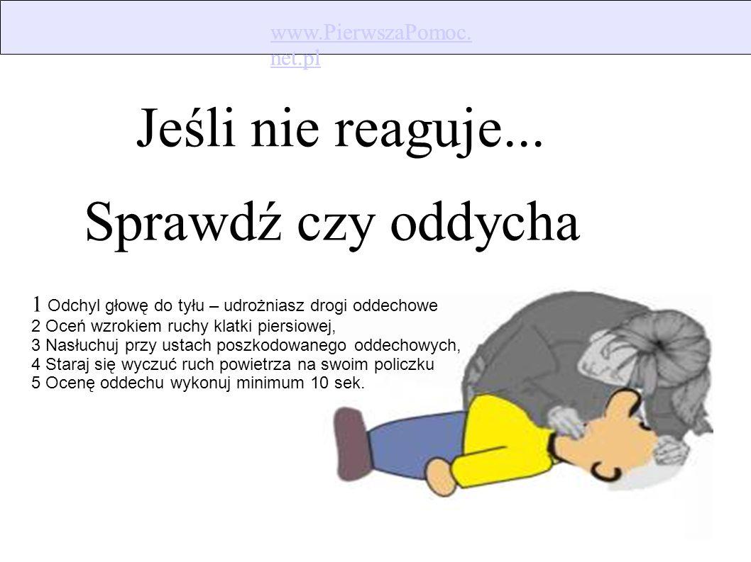 www.PierwszaPomoc. net.pl www.PierwszaPomoc. net.pl Potrząśnij go za rękę