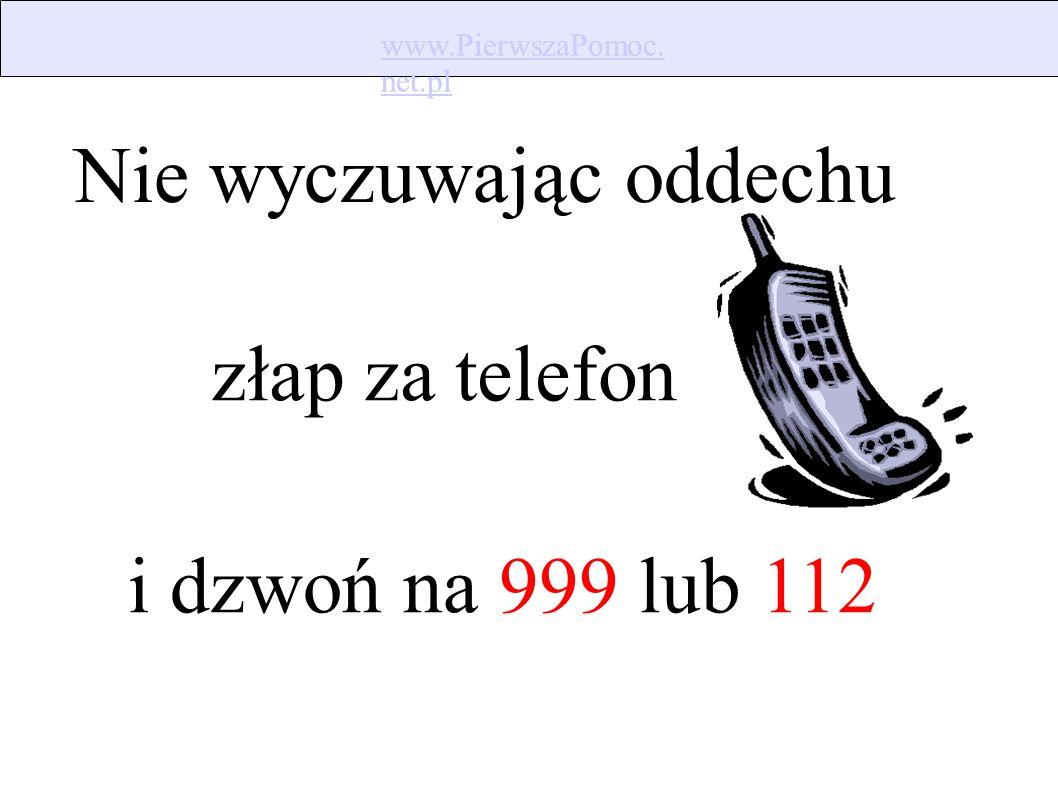 www.PierwszaPomoc. net.pl www.PierwszaPomoc. net.pl Jeśli nie reaguje...
