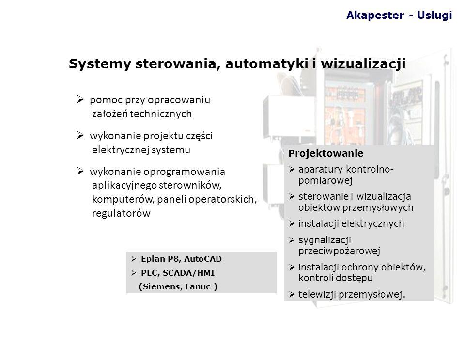 Akapester - Usługi Systemy sterowania, automatyki i wizualizacji Eplan P8, AutoCAD PLC, SCADA/HMI (Siemens, Fanuc ) www.akapester.com.pl pomoc przy op
