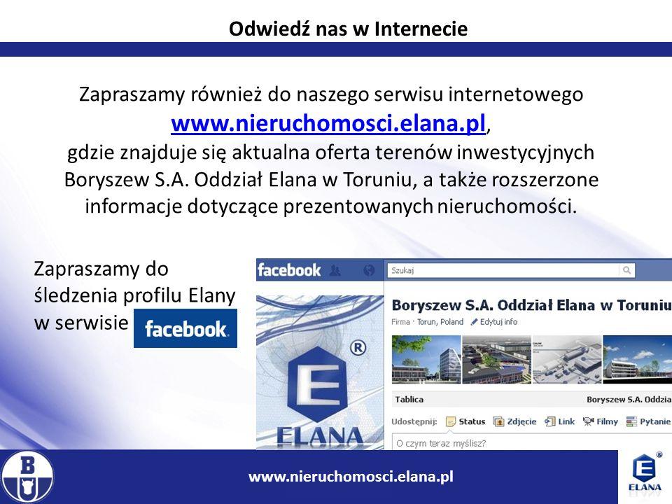 12 www.ir.boryszew.com.pl Zapraszamy również do naszego serwisu internetowego www.nieruchomosci.elana.pl, gdzie znajduje się aktualna oferta terenów i