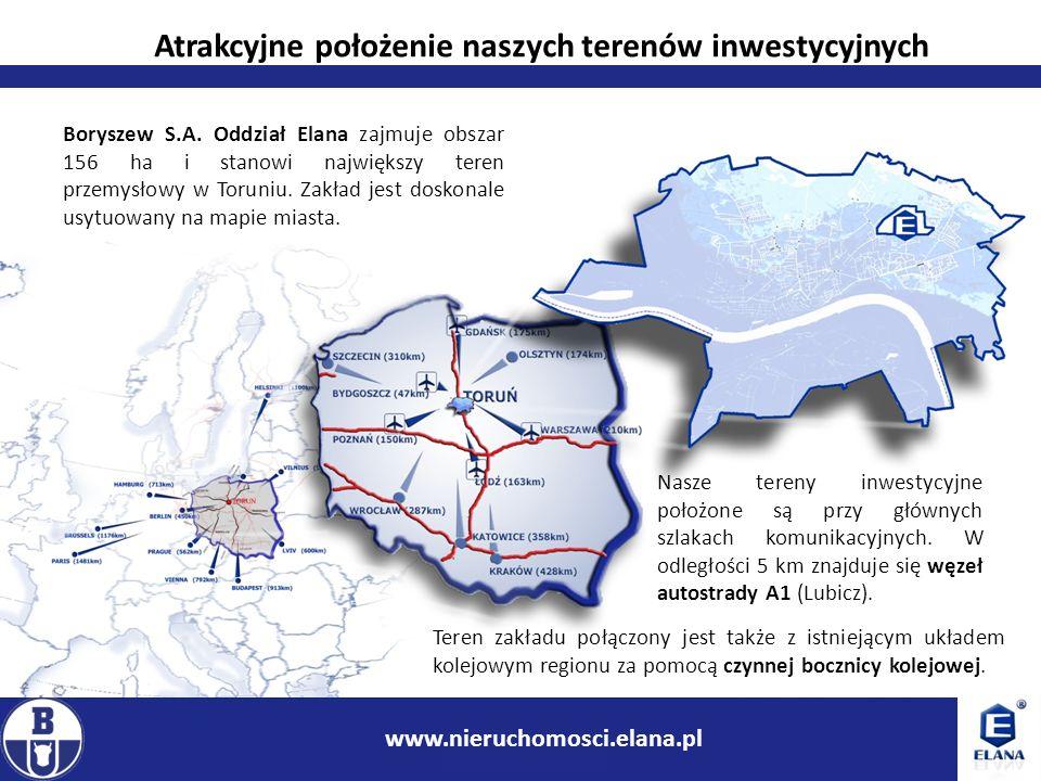 4 www.ir.boryszew.com.pl Boryszew S.A. Oddział Elana zajmuje obszar 156 ha i stanowi największy teren przemysłowy w Toruniu. Zakład jest doskonale usy