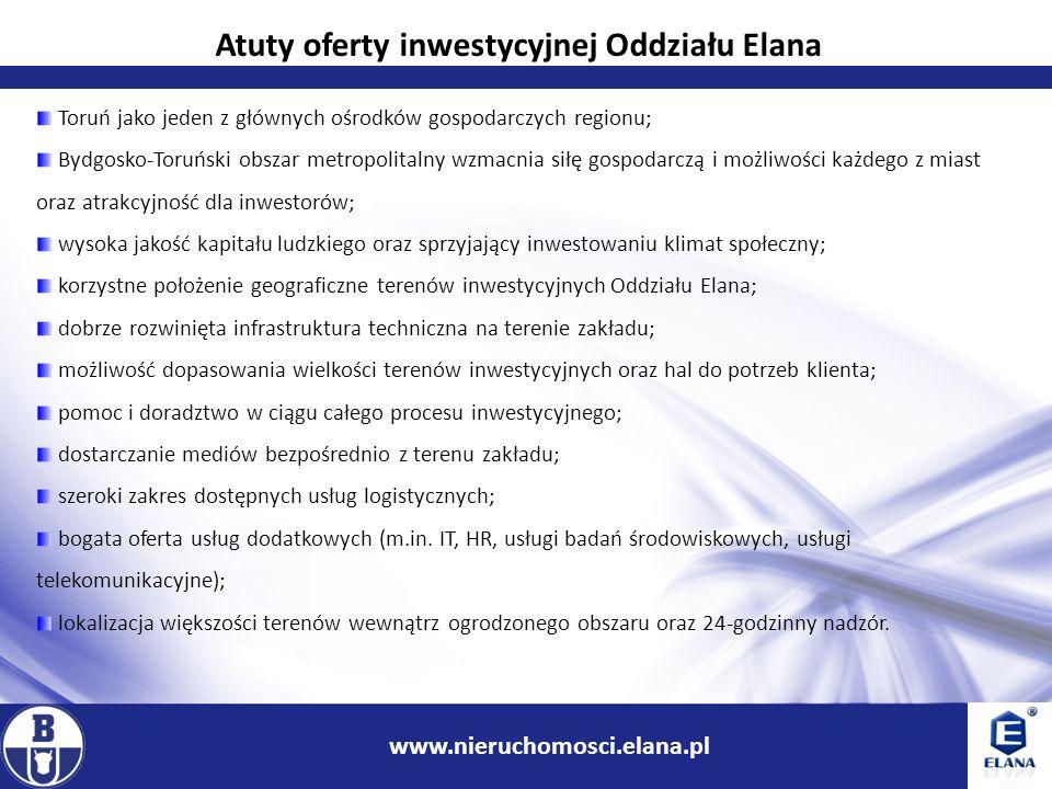 9 www.ir.boryszew.com.pl www.nieruchomosci.elana.pl Atuty oferty inwestycyjnej Oddziału Elana Toruń jako jeden z głównych ośrodków gospodarczych regio
