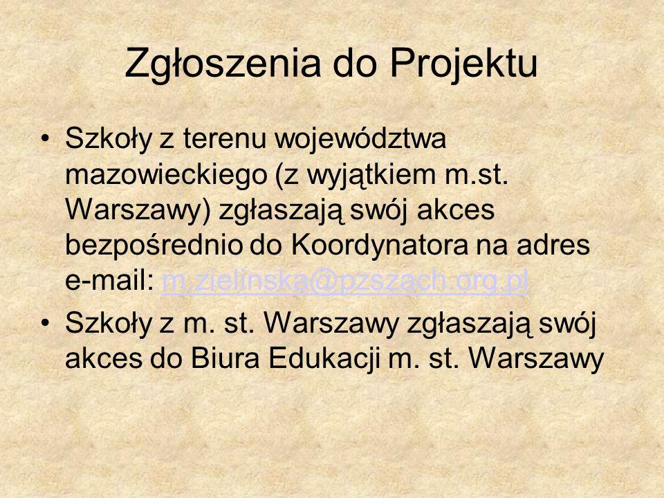 Zgłoszenia do Projektu Szkoły z terenu województwa mazowieckiego (z wyjątkiem m.st. Warszawy) zgłaszają swój akces bezpośrednio do Koordynatora na adr